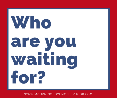 who are you waiting for