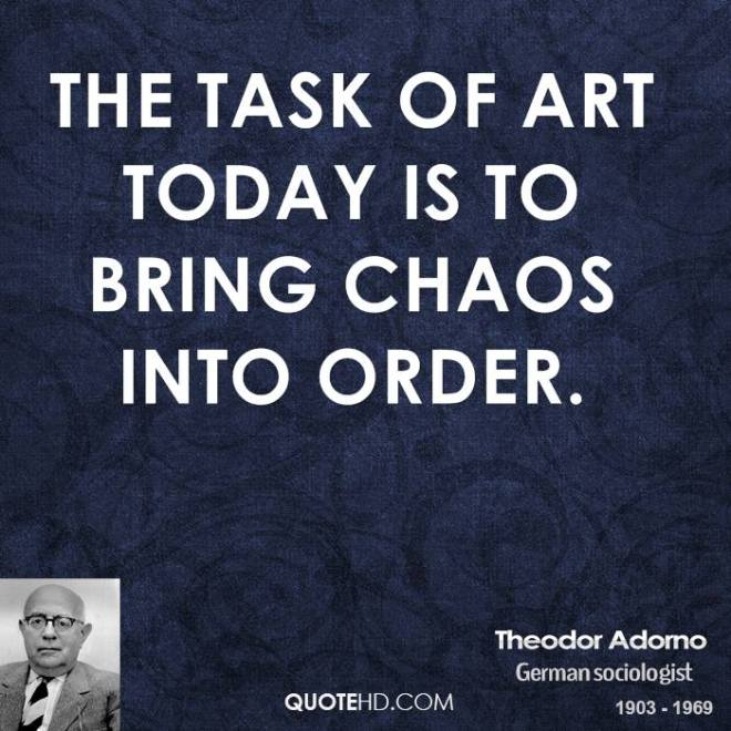 theodor-adorno-art-quotes-the-task-of-art-today-is-to-bring-chaos-into