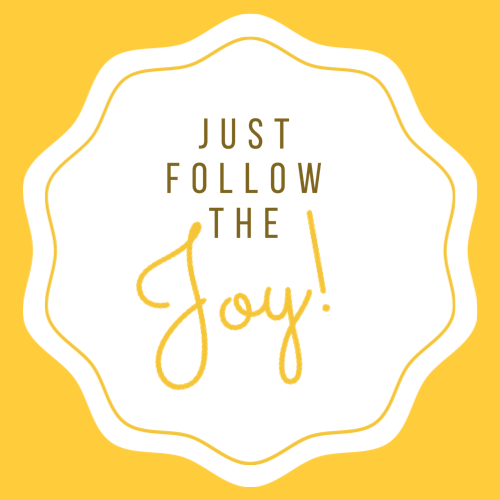 Just Follow the Joy